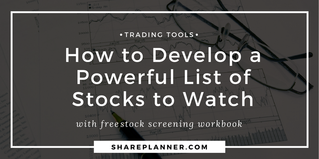 How to Develop a Powerful List of Stocks to Watch