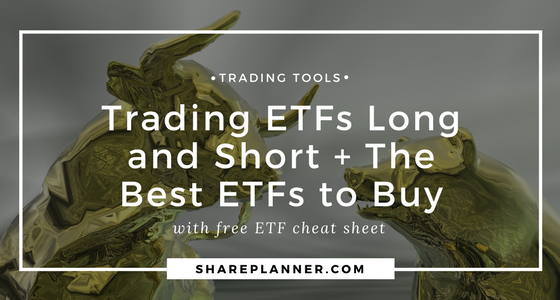 Trading ETFs Long and Short and The Best ETFs to Buy
