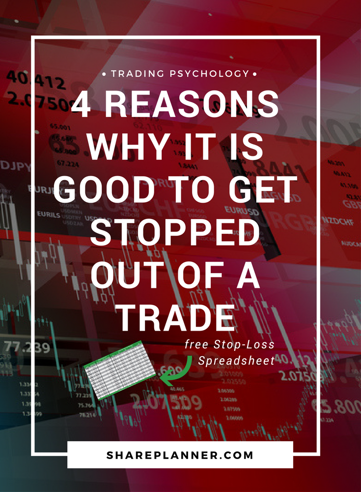 reasons why it is good to get stopped out of a trade
